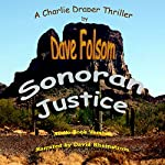 Sonoran Justice: A Charlie Draper Thriller | Dave Folsom