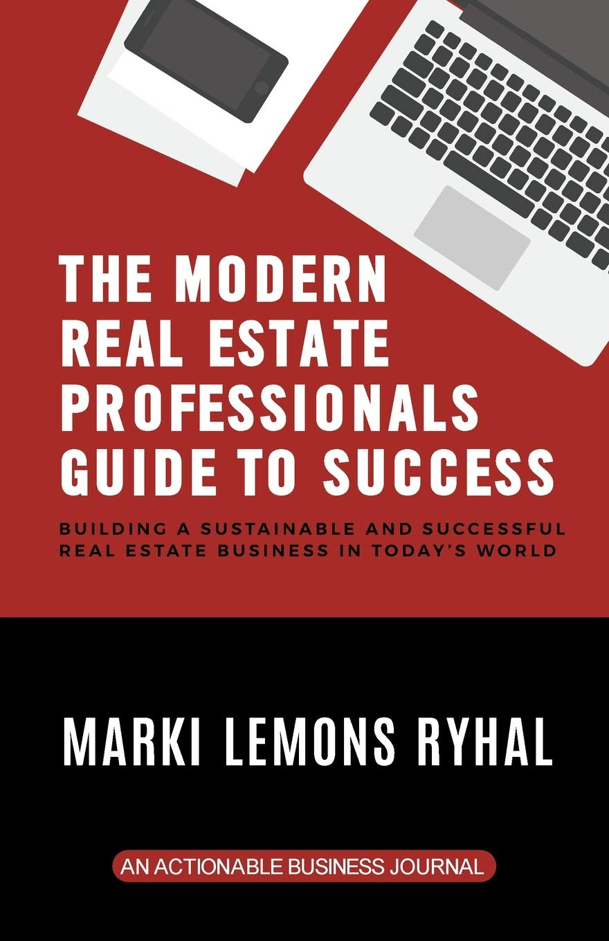 The Modern Real Estate Professionals Guide to Success ...
