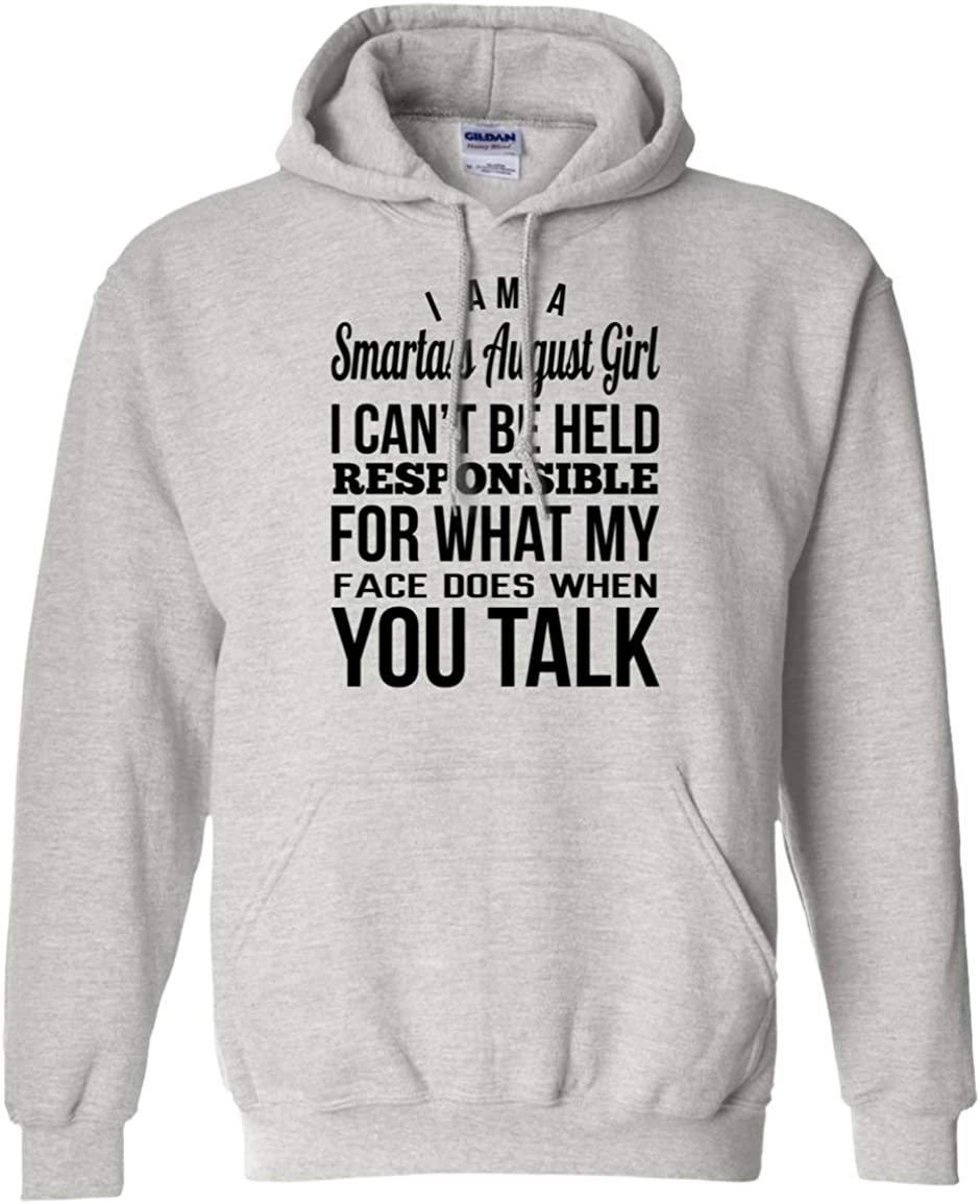 Im A Smartass August I Cant Be Held Responsible for What My Face Does When You Talk Hoodie