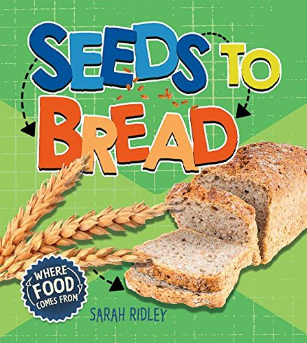 Seeds to Bread (Where Food Comes from) by Crabtree Publishing Company (Image #1)