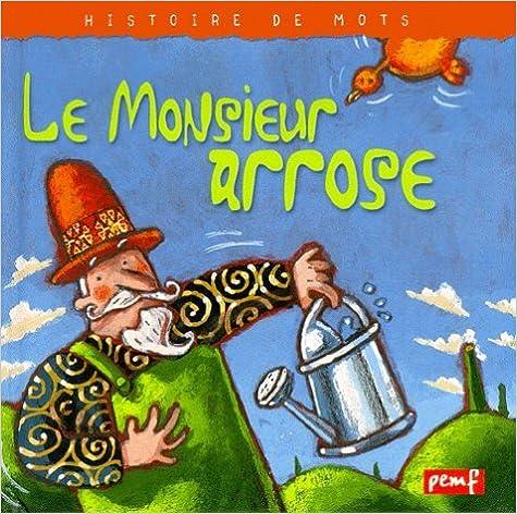 Livre gratuits Le Monsieur arrose pdf, epub ebook