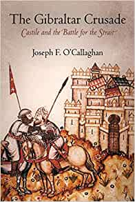 Amazon.com: The Gibraltar Crusade: Castile and the Battle ...