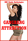 Gangbang Attraction: Five Explicit Rough Group Sex Erotica Stories (English Edition)