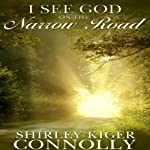 I See God on the Narrow Road: I See God Series | Shirley Kiger Connolly