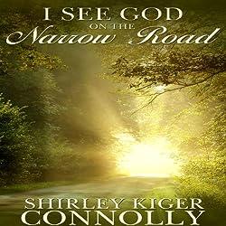 I See God on the Narrow Road