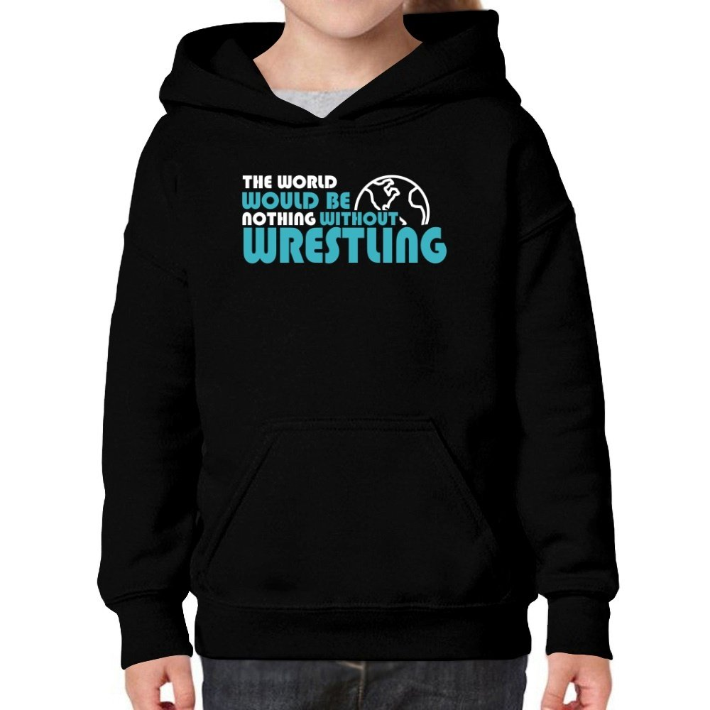 Teeburon The World Would Be Nothing Without Wrestling Girl Hoodie