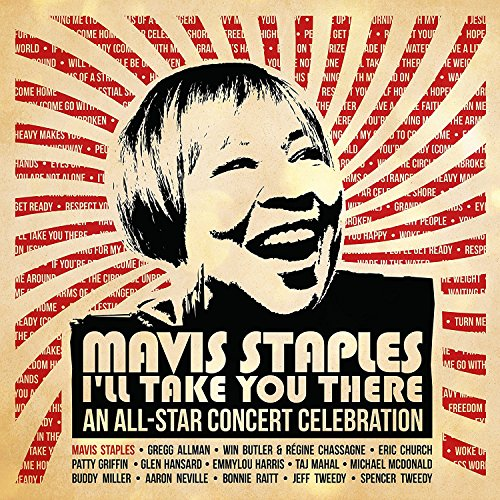 mavis-staples-ill-take-you-there-an-all-star-concert-celebration-2-cd-dvddeluxe-edition