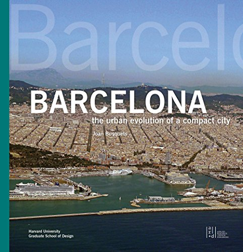 (Barcelona: The Urban Evolution of a Compact City)