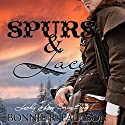 Spurs and Lace: Lonely Lace Series, Book 1 Audiobook by Bonnie R. Paulson Narrated by Jenifer Krist