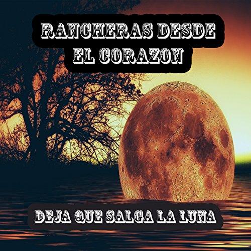 ... Rancheras Desde el Corazon: De.