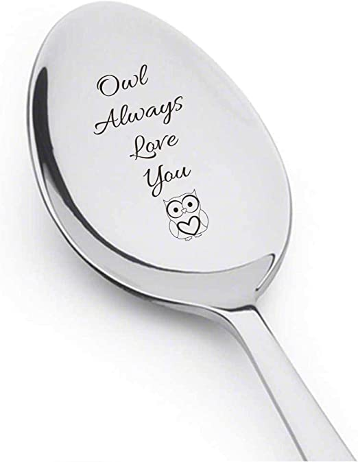mom Gifts Engraved Spoon Gift for Him Tea Spoon Best Friends Gifts Lovers Gift Gift for Her Owl Always Love You Spoon Gift Funny Gifts