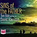 Sins of the Father Audiobook by David Harrison Narrated by Andrew Wincott
