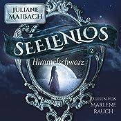 Himmelschwarz (Seelenlos 2) | Juliane Maibach