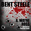 Bent Steele Audiobook by A. Wayne Ross Narrated by Christine Smith