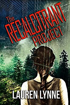 The Recalcitrant Project by [Lynne, Lauren]
