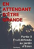Fruit interdit au jardin d'Eden - En attendant d'être grande - 3