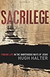 Sacrilege: Finding Life in the Unorthodox Waysof Jesus