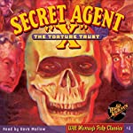 "Secret Agent X ""The Torture Trust"": Will Murray's Pulp Classics  