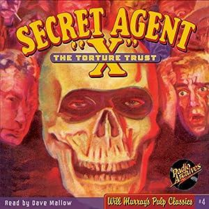 "Secret Agent X ""The Torture Trust"" Audiobook"