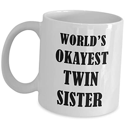 Worlds Okayest Twin Sister Coffee Mug Funny Cute Cup Gift
