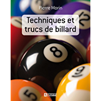 Techniques et trucs de billard (French Edition)