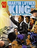 Martin Luther King, Jr.: Great Civil Rights Leader (Graphic Biographies)