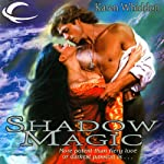 Shadow Magic: Magic, Book 2 | Karen Whiddon