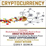 Cryptocurrency: 3 Manuscripts: Blockchain, Cryptocurrency, Bitcoin (Cryptocurrency, Bitcoin, Blockchain, Ethereum) (Volume 5) | Corey Bowen