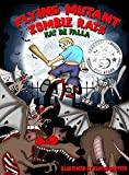 Flying Mutant Zombie Rats (Moto Maddie BMX Portal Book 1)