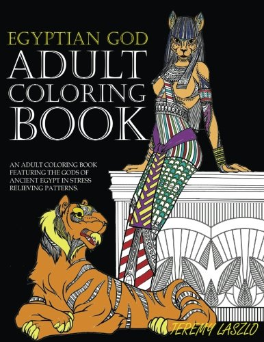 Adult Coloring Book: An Adult Coloring Book Featuring The Gods Of Ancient Egypt In Stress Relieving Patterns (Adult coloring books) (Volume 1)