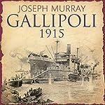 Gallipoli 1915 | Joseph Murray