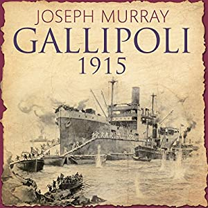 Gallipoli 1915 Audiobook