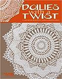 Doilies with a Twist  (Leisure Arts #3818)