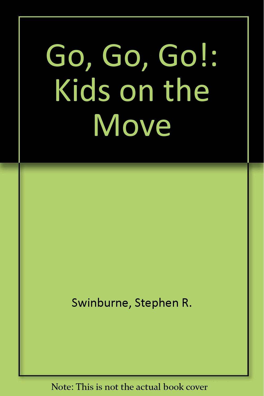Go, Go, Go!: Kids on the Move PDF