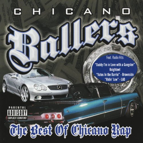 Chicano Ballers- The Best of Chicano Rap [Explicit]