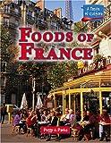 Foods of France, Peggy J. Parks, 0737730323