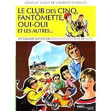 Club des cinq, fantomette, oui-oui..