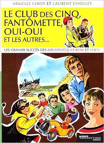 Amazon Fr Le Club Des Cinq Fantomette Oui Oui Et Les