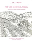 The Wine Regions of America : Geographical Reflections and Appraisals, Baxevanis, John J., 0922983518