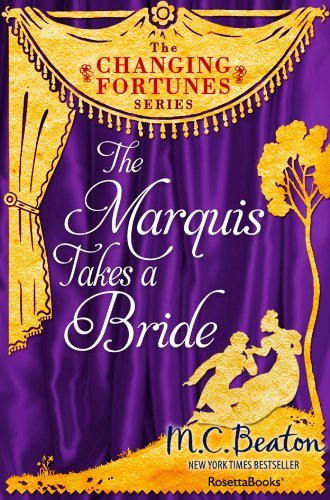 The Marquis Takes a Bride (The Changing Fortunes Series Book 3)