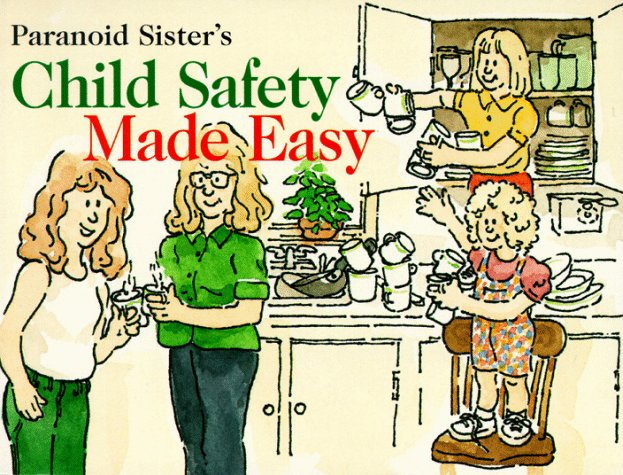 The Paranoid Sisters Present: Child Safety Made Easy
