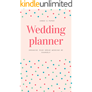 Wedding planner: Organize your dream wedding by yourself