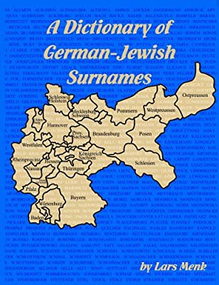 A Dictionary Of German-Jewish Surnames: Lars Menk: 9781886223202