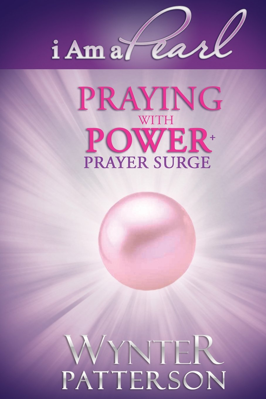 Download I Am a Pearl: Praying with Power PDF