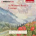 The Woman's Book of Courage: Meditations for Empowerment & Peace of Mind Audiobook by Sue Patton Thoele Narrated by Sandra Burr