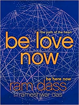 image for Be Love Now: The Path of the Heart