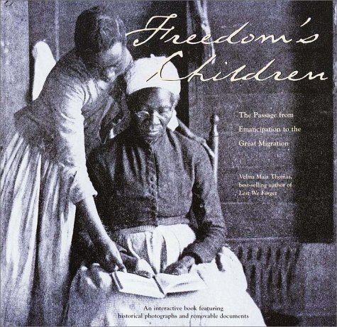 Freedom's Children: The Passage from Emancipation to the Great Migration