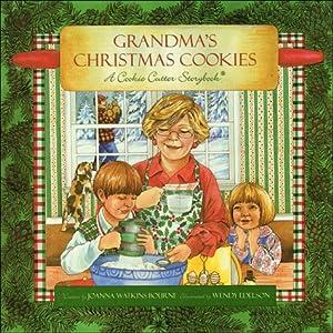 Grandma's Christmas Cookies: A Cookie Cutter Storybook
