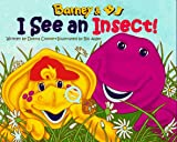 Barney and BJ, I See an Insect, Donna D. Cooner, 1570641323