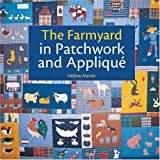 The Farmyard in Patchwork and Appliqué, Helene Martin, 0896892573